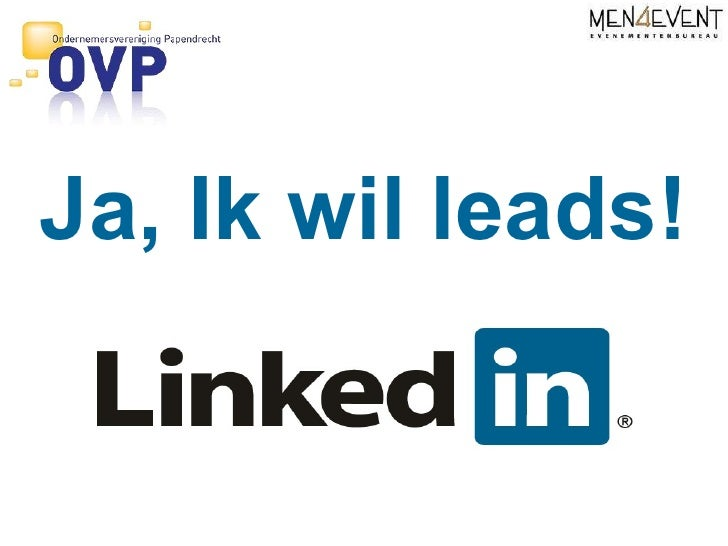 Ja, Ik Wil Leads Onv Papendrecht 30 06 2010 Socialmedia  Linkedin Training  Men4event