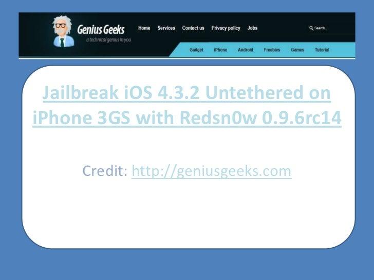 Jailbreak iPhone 4 amd iPhone 3GS iOS 4.3.2 redsn0w 0.9.6rc14