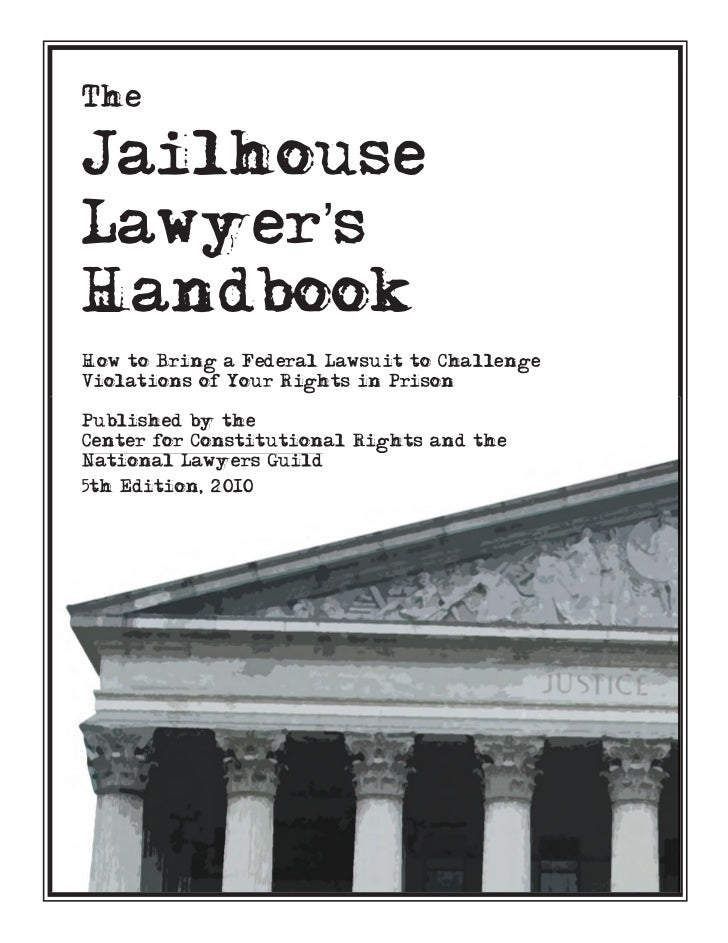 TheJailhouseLawyer'sHandbookHow to Bring a Federal Lawsuit to ChallengeViolations of Your Rights in PrisonPublished by the...