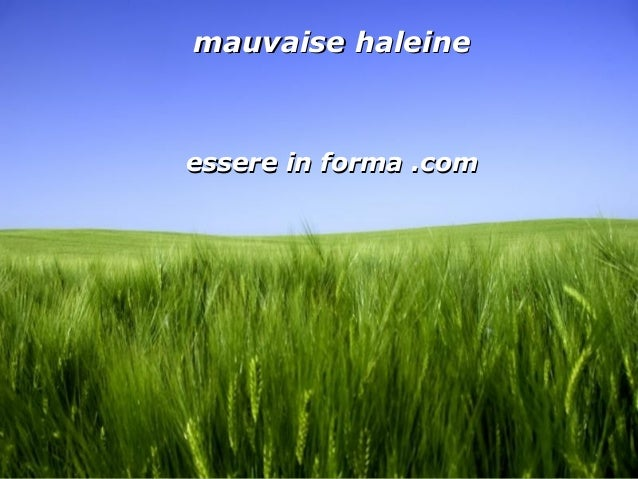Page 1 mauvaise haleinemauvaise haleine essere in forma .comessere in forma .com