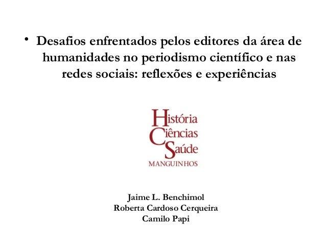 Desafios enfrentados pelos editores da área de humanidades no periodismo científico e nas redes sociais: reflexões e experiências