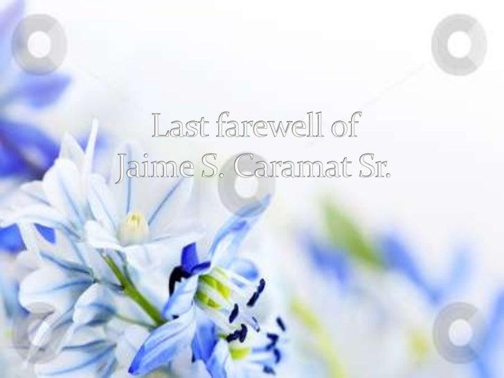 Last farewell of Jaime S. Caramat Sr