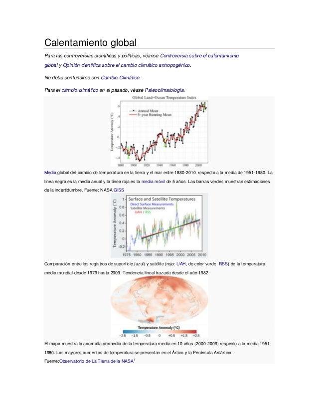 Calentamiento global Para las controversias científicas y políticas, véanse Controversia sobre el calentamiento global y O...