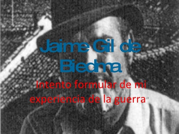 "Jaime Gil de Biedma "" Intento formular de mi experiencia de la guerra """