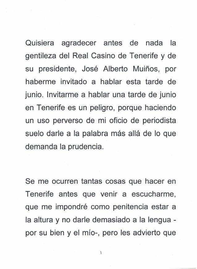 Quisiera agradecer antes de nada lagentileza del Real Casino de Tenerife y desu presidente, José Alberto Muiños, porhaberm...