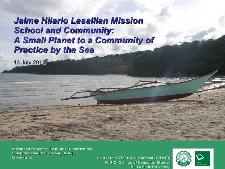 Jaime Hilario Lasallian Mission School and Community:  A Small Planet to a Community of Practice by the Sea   13 July 2010
