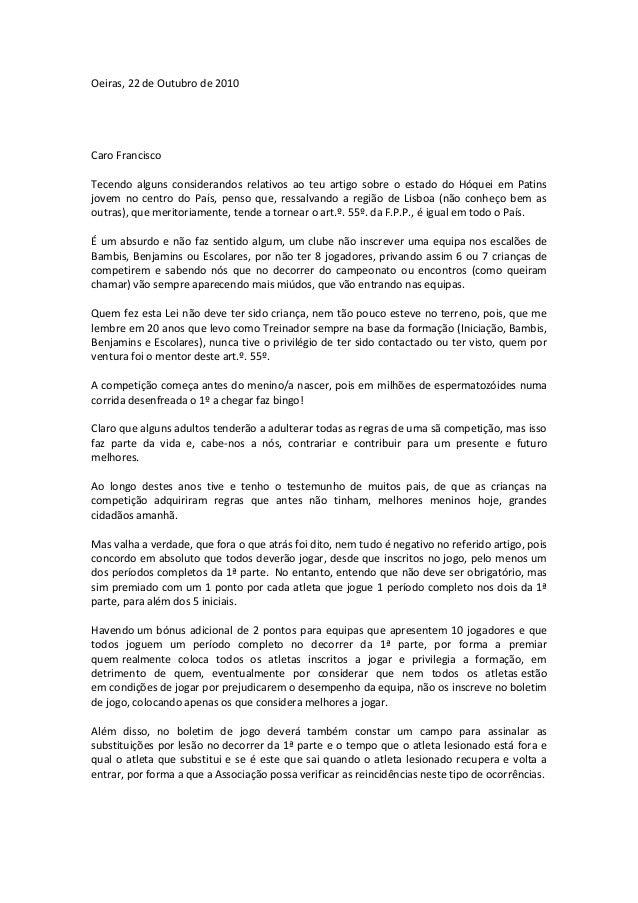 Oeiras, 22 de Outubro de 2010 Caro Francisco Tecendo alguns considerandos relativos ao teu artigo sobre o estado do Hóquei...