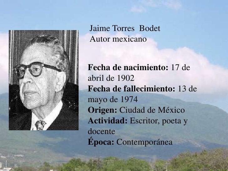 Jaime Torres  Bodet<br />Autor mexicano<br />Fecha de nacimiento: 17 de abril de 1902 Fecha de fallecimiento: 13 de mayo d...