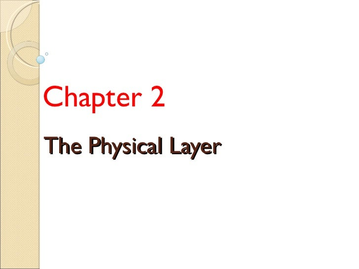 The Physical Layer Chapter 2