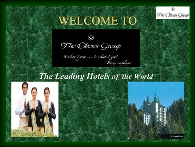 WELCOME TO Oberoi Hotels & Resorts The Leading Hotels of the World