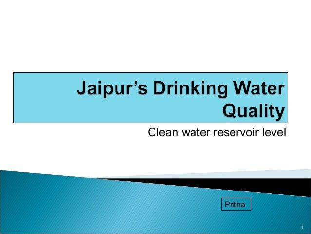 Clean water reservoir level               Pritha                              1