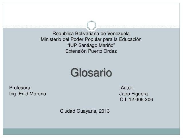 """Republica Bolivariana de Venezuela Ministerio del Poder Popular para la Educación """"IUP Santiago Mariño"""" Extensión Puerto O..."""