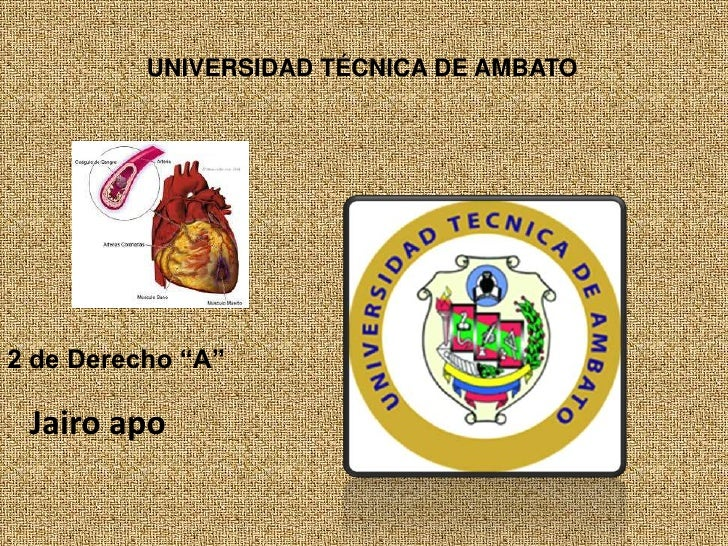 """UNIVERSIDAD TÉCNICA DE AMBATO2 de Derecho """"A"""" Jairo apo"""