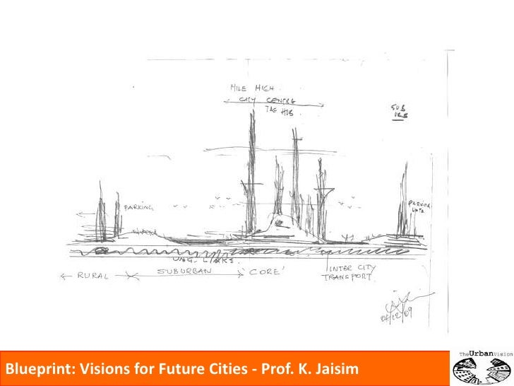 Blueprint: Visions for Future Cities - Prof. K. Jaisim<br />