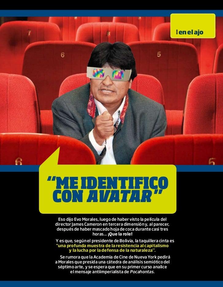 """en el ajo""""Me identifico con AvAtAr """"  Eso dijo Evo Morales, luego de haber visto la película deldirector James Cameron en ..."""