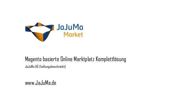 Magento basierte Online Marktplatz Komplettlösung JaJuMa UG (haftungsbeschränkt)  www.JaJuMa.de