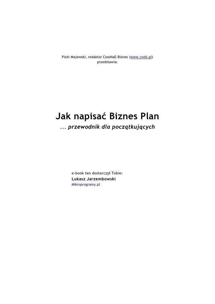 Piotr Majewski, redaktor CzasNaE-Biznes (www.cneb.pl)                                            przedstawia:             ...
