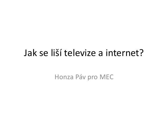 Jak se liší televize a internet? Honza Páv pro MEC