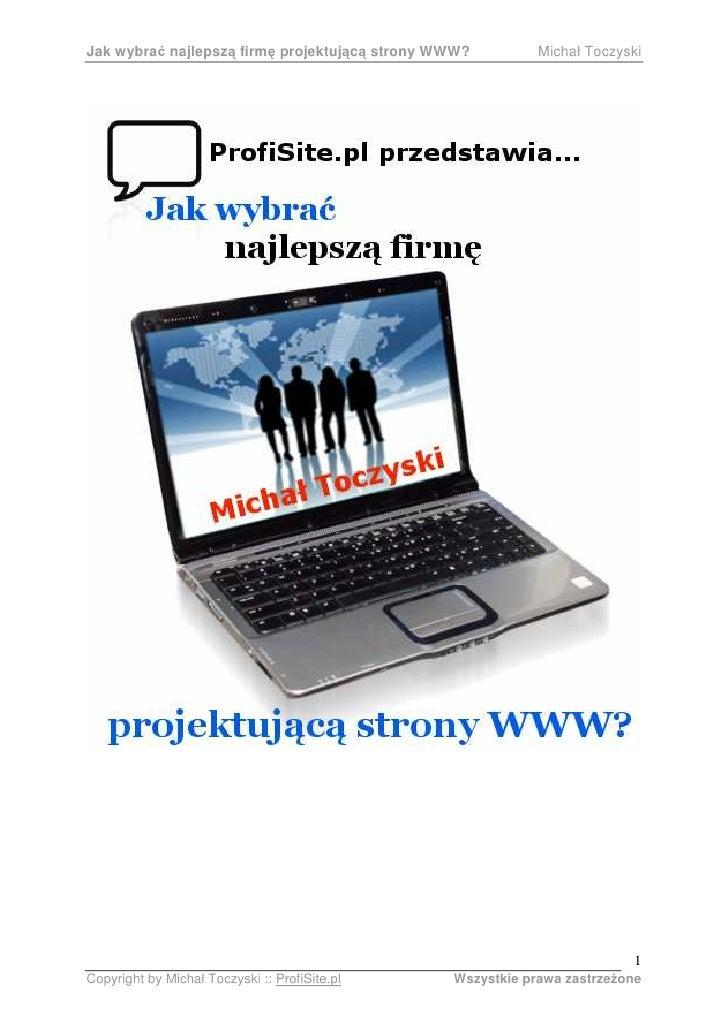 Jak wybrać najlepszą firmę projektującą strony WWW?         Michał Toczyski                                               ...