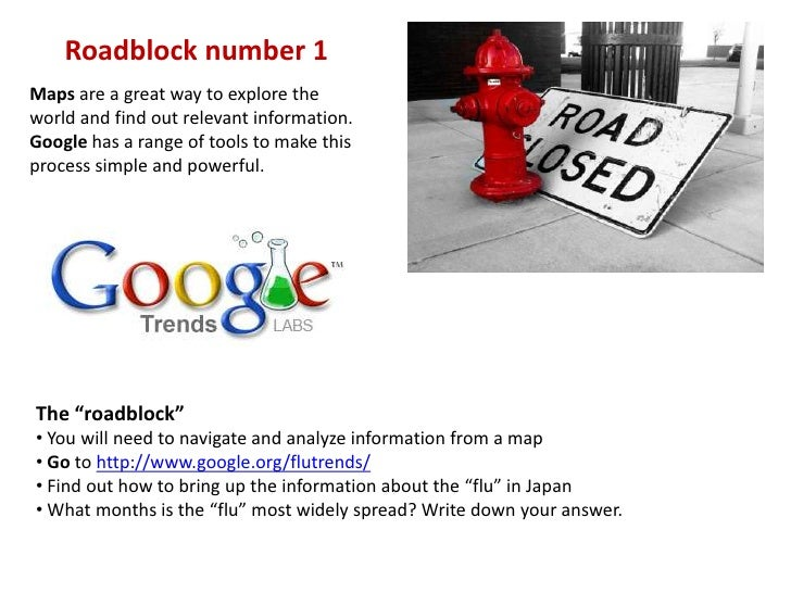 Roadblock number 1<br />Maps are a great way to explore the world and find out relevant information. Google has a range of...