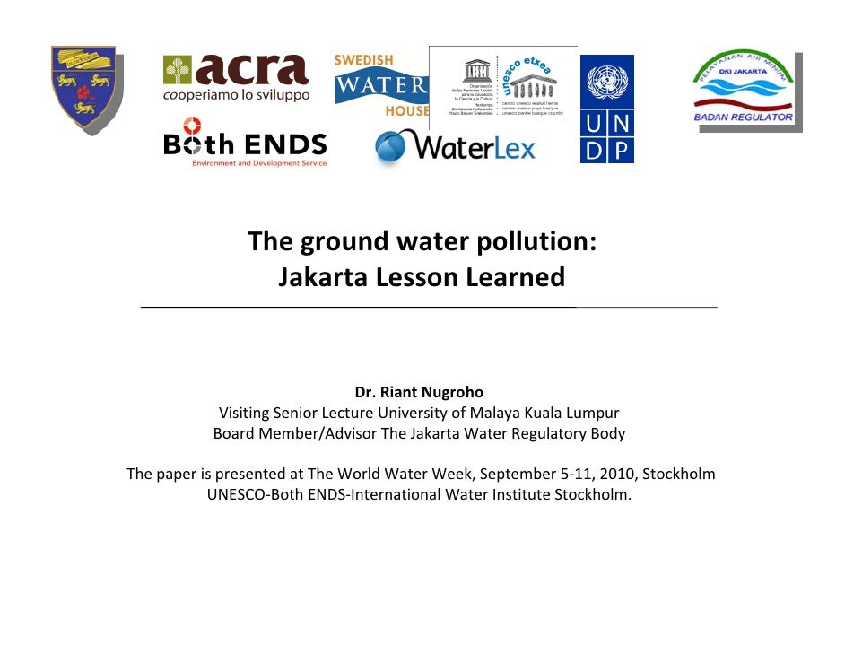 Thegroundwaterpollution:                   JakartaLessonLearned                                    Dr.Riant Nugroho...