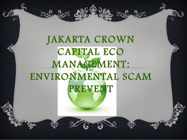 JAKARTA CROWNCAPITAL ECOMANAGEMENT:ENVIRONMENTAL SCAMPREVENT