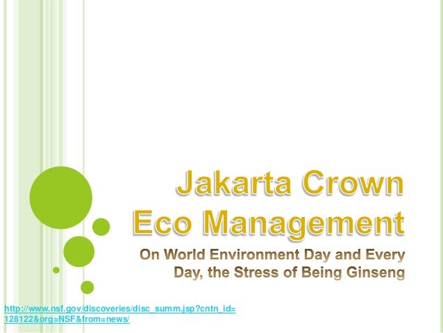 Jakarta Crown Eco Management: On World Environment Day and Every Day, the Stress of Being Ginseng