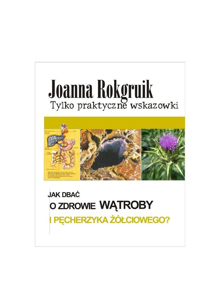 Jak dbać o zdrowie wątroby i pęcherzyka żółciowego - Joanna Rokgruik
