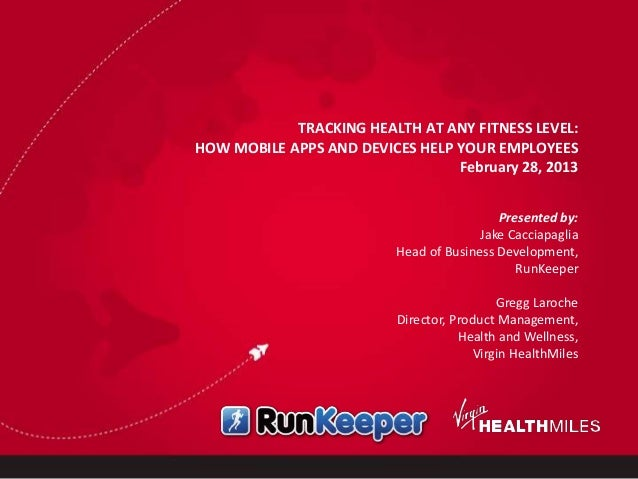 TRACKING HEALTH AT ANY FITNESS LEVEL:HOW MOBILE APPS AND DEVICES HELP YOUR EMPLOYEES                                 Febru...