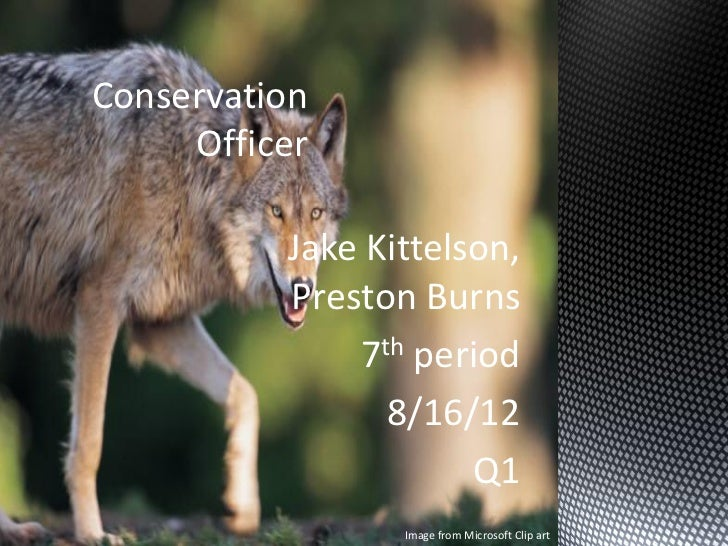 Jake K and Preston B Period 7 Conservation Officer