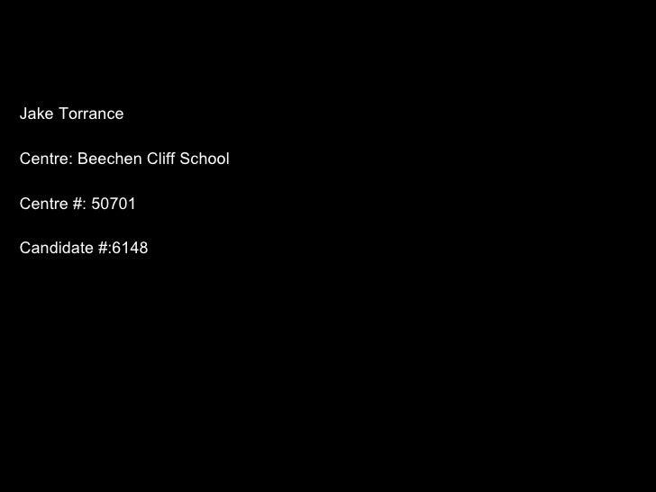 Photography Exam 2011 Jake Torrance Centre: Beechen Cliff School Centre #: 50701 Candidate #:6148