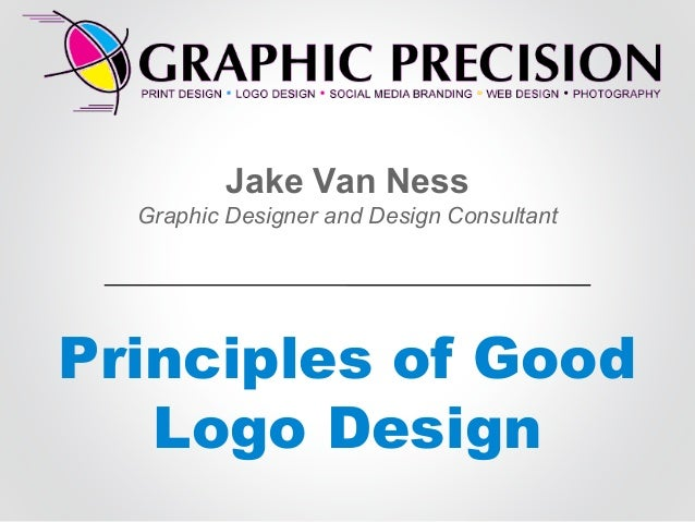 Jake Van Ness Graphic Designer and Design Consultant  Principles of Good Logo Design