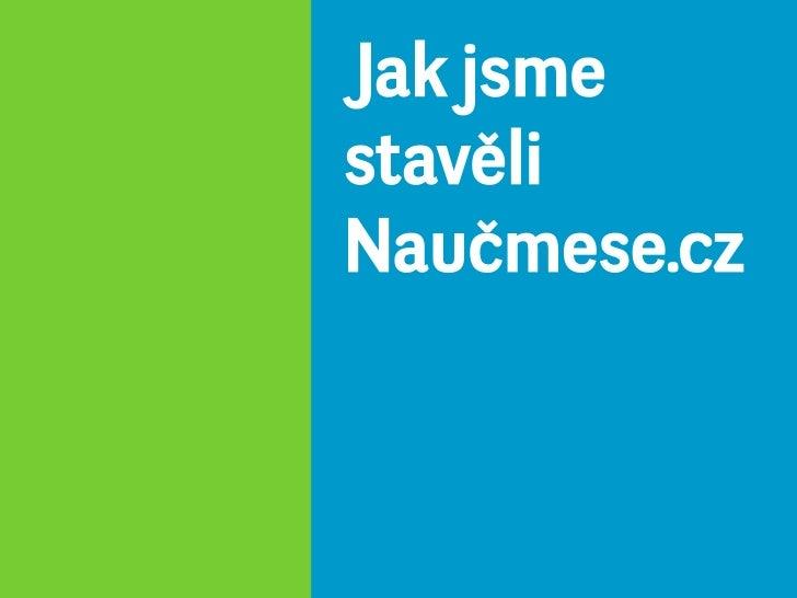 Jak jsmestavěliNaučmese.cz