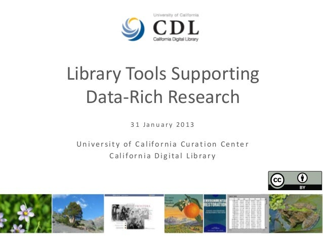 Library Tools Supporting   Data-Rich Research             31 January 2013 University of California Curation Center        ...