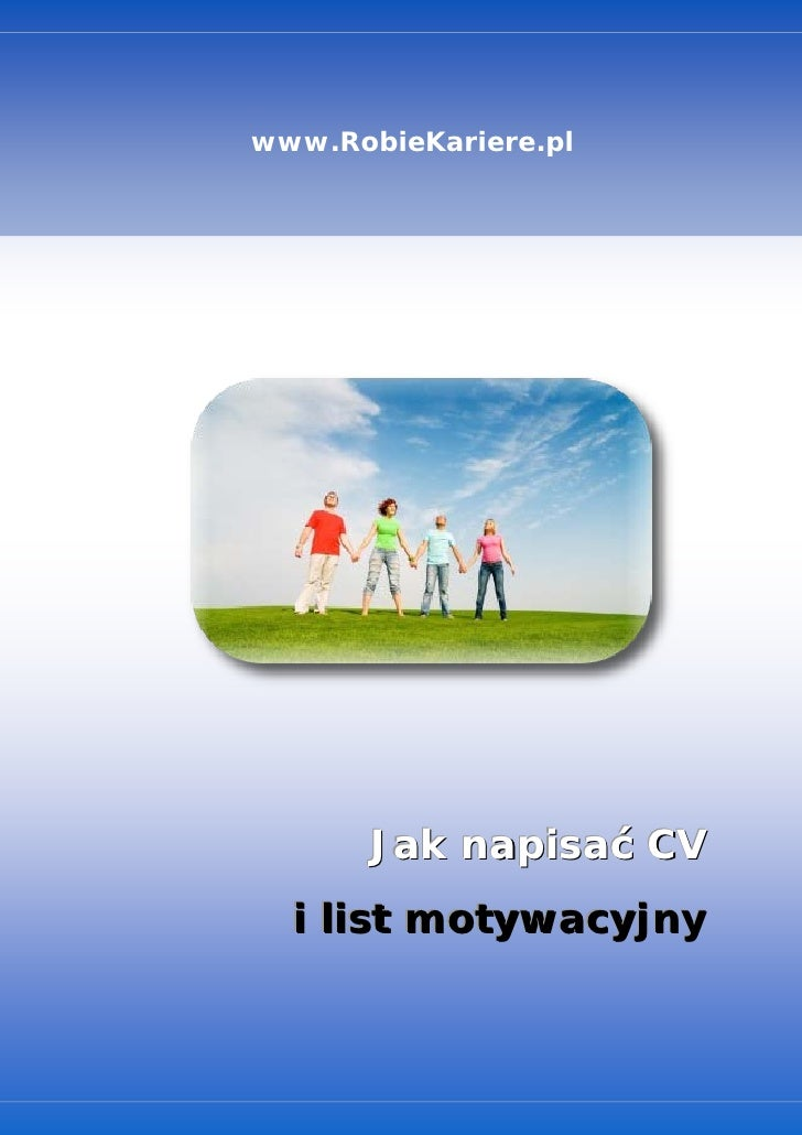 www.RobieKariere.pl      Jak napisać CV  i list motywacyjny         1                  www.robiekariere.pl