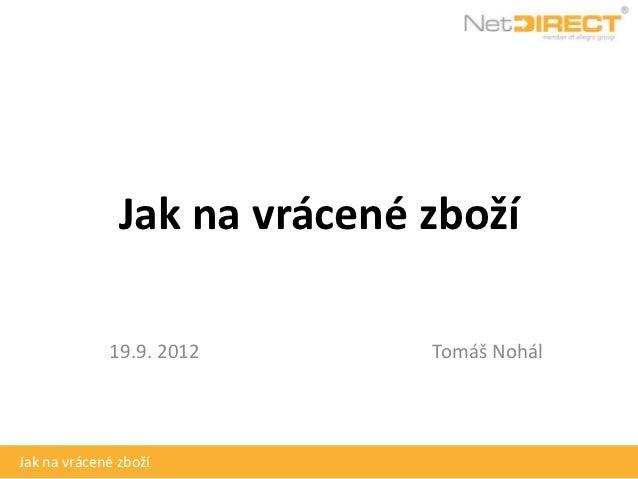Jak na vrácené zboží             19.9. 2012       Tomáš NohálJak na vrácené zboží