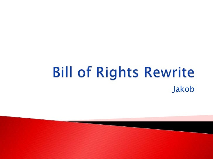 Bill of Rights Rewrite<br />Jakob<br />