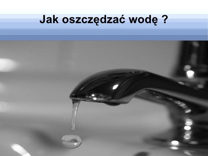 Jak oszczędzac wode