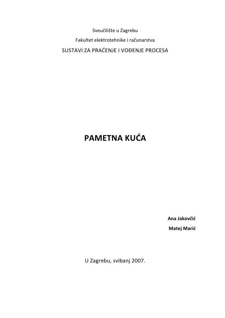 Sveučilište u Zagrebu     Fakultet elektrotehnike i računarstva SUSTAVI ZA PRAĆENJE I VOĐENJE PROCESA             PAMETNA ...