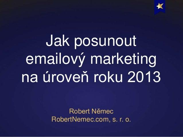 Jak posunout emailový marketing na úroveň roku 2013
