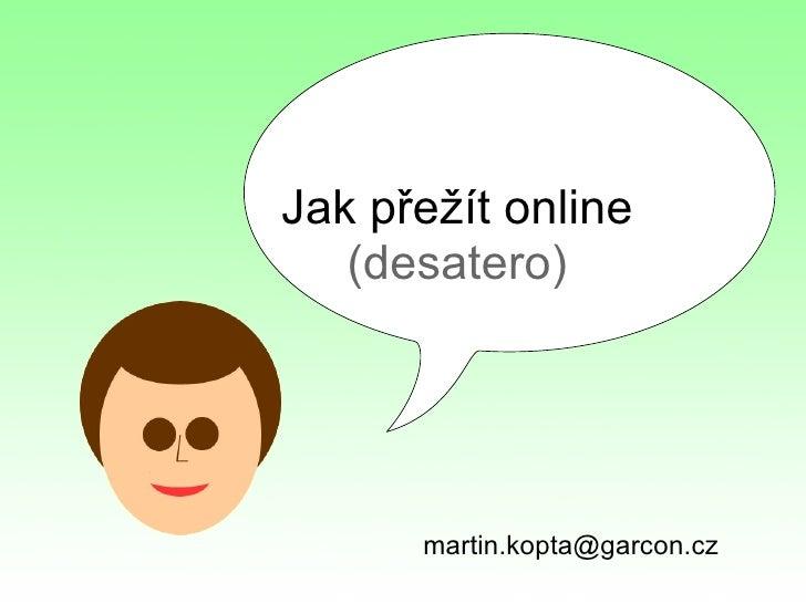Jak přežít online (desatero) [email_address]