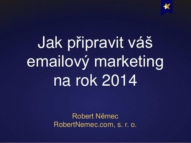Jak připravit váš emailový marketing na rok 2014