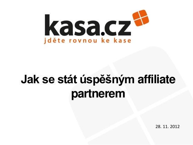 Jak se stát úspěšným affiliate partnerem 28. 11. 2012