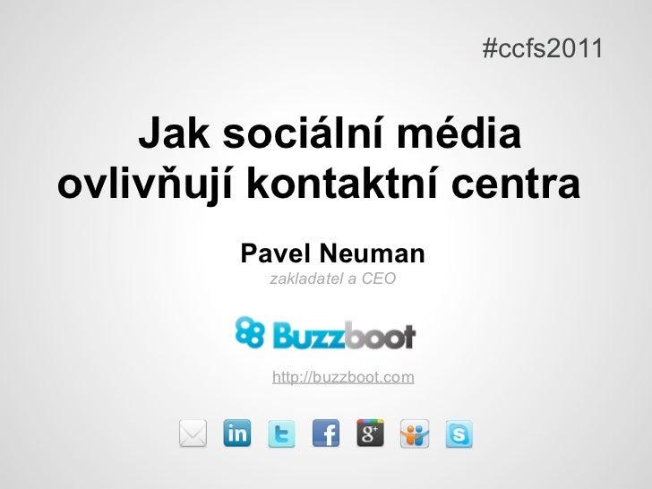 Jak sociální média ovlivňují kontaktní centra #ccfs2011