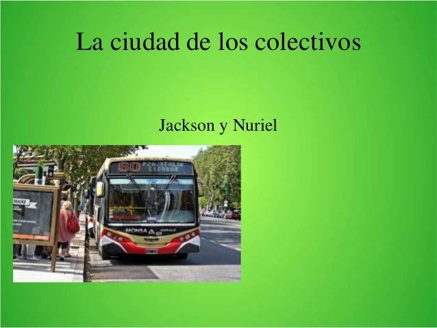 La ciudad de los colectivos  Jackson y Nuriel