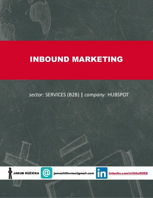 INBOUND MARKETING  sector: SERVICES (B2B) | company: HUBSPOT  JAKUB RŮŽIČKA  jameslittlerose@gmail.com  linkedin.com/in/li...