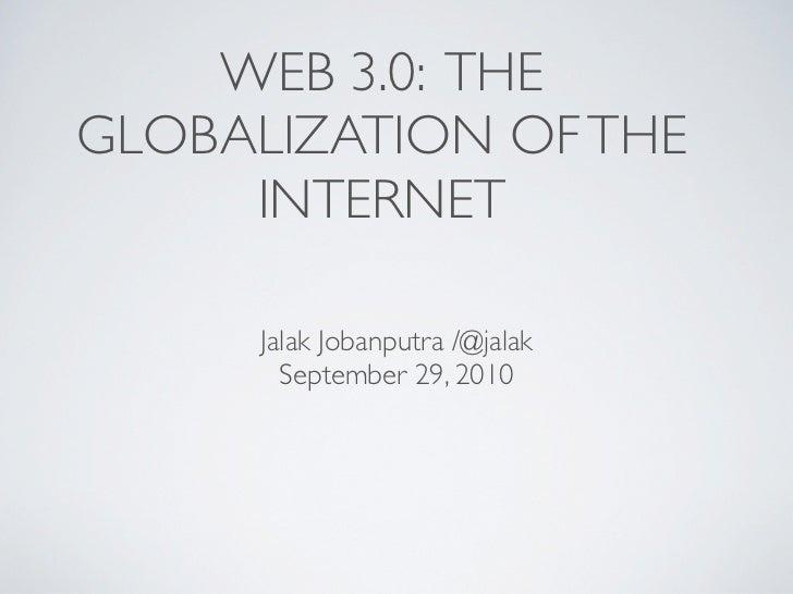 Jalak Jobanputra : Web 3.0 Globalization of the Internet