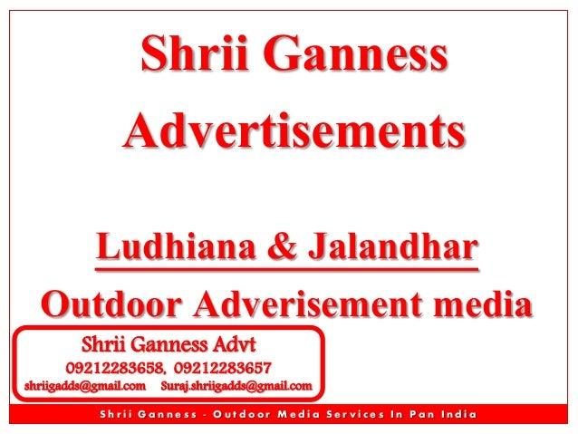 Shrii Ganness Advertisements Ludhiana & Jalandhar Outdoor Adverisement media Shrii Ganness Advt  09212283658, 09212283657 ...