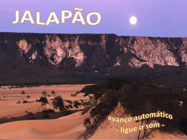 O Jalapãofica no Estado de Tocantins - BRASIL. Abrange os municípios de Ponte Alta do Tocantins, Mateiros, São Félix do T...