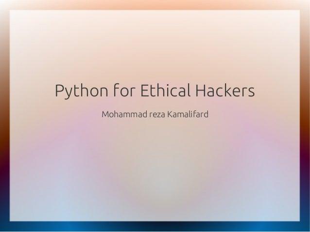 Python for Ethical Hackers Mohammad reza Kamalifard